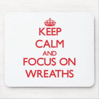 Keep Calm and focus on Wreaths Mousepads