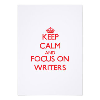 Keep Calm and focus on Writers Personalized Invitations