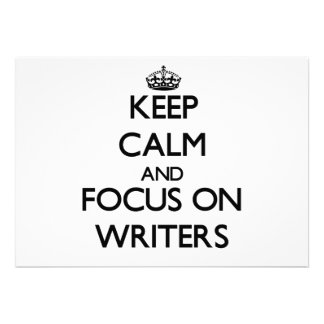Keep Calm and focus on Writers Custom Invitations
