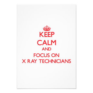 Keep Calm and focus on X-Ray Technicians Invitations