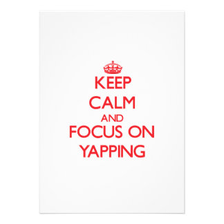 Keep Calm and focus on Yapping Invitation