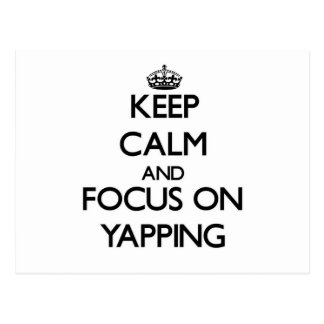 Keep Calm and focus on Yapping Post Card