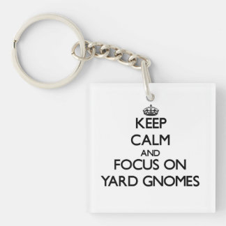 Keep Calm and focus on Yard Gnomes Square Acrylic Keychain