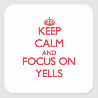 Keep Calm and focus on Yells Sticker