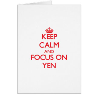 Keep Calm and focus on Yen Greeting Card