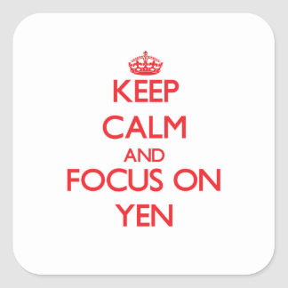 Keep Calm and focus on Yen Square Sticker