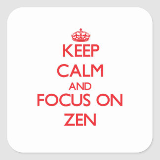 Keep Calm and focus on Zen Square Stickers