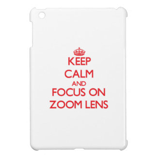 Keep Calm and focus on Zoom Lens iPad Mini Covers