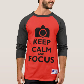 Keep Calm and Focus - Photography Shirts