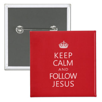 Keep Calm and Follow Jesus 15 Cm Square Badge