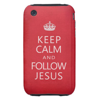 Keep Calm and Follow Jesus iPhone 3 Tough Covers