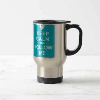 Keep Calm And Follow Me Carry On Twitter Bird Travel Mug