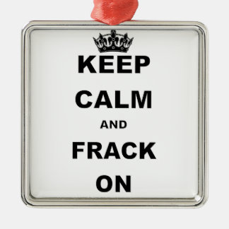 KEEP CALM AND FRACK ON CHRISTMAS ORNAMENT