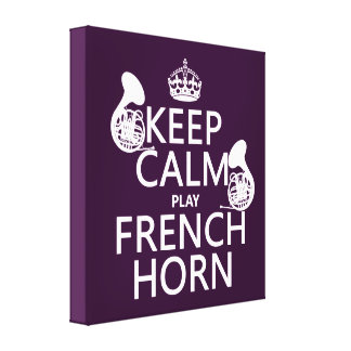 Keep Calm and French Horn (any background color) Canvas Print
