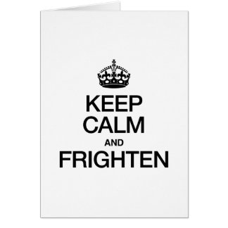 KEEP CALM AND FRIGHTEN CARDS