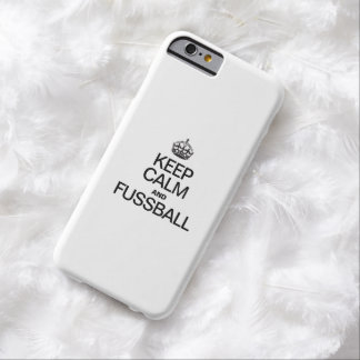 KEEP CALM AND FUSSBALL BARELY THERE iPhone 6 CASE
