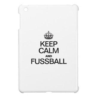 KEEP CALM AND FUSSBALL COVER FOR THE iPad MINI