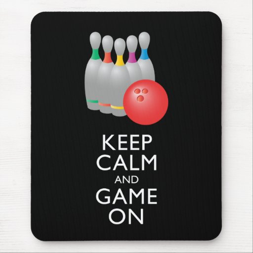KEEP CALM AND GAME ON - Bowling Mousepad