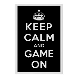 Keep Calm and Game On Poster