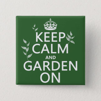 Keep Calm and Garden On - All Colors 15 Cm Square Badge