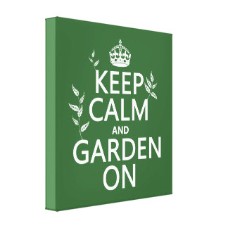 Keep Calm and Garden On - All Colors Canvas Print