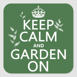Keep Calm and Garden On - All Colors Square Sticker