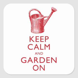 Keep Calm and Garden On! For Florist Shop Square Sticker