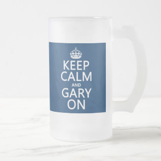 Keep Calm and Gary On (any background color) Frosted Glass Beer Mug
