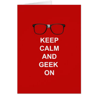 Keep Calm And Geek On Card