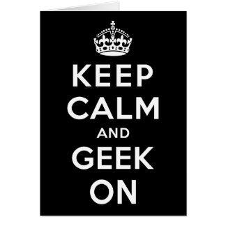 Keep Calm and Geek On Note Card