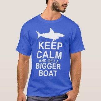 Keep Calm and get a Bigger Boat - Shark Attack