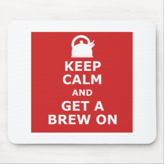 Keep calm and get a brew on mouse pad