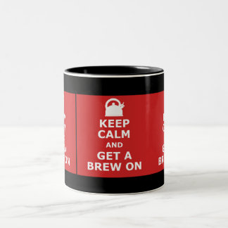 Keep calm and get a brew on Two-Tone coffee mug