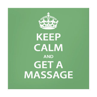 Keep Calm and Get a Massage Stretched Canvas Print
