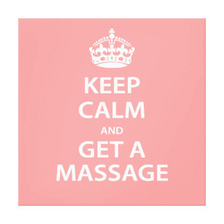Keep Calm and Get a Massage Canvas Prints