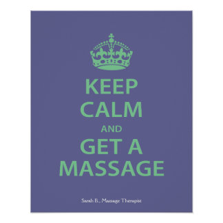 Keep Calm and Get a Massage Poster