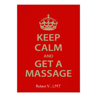 Keep Calm and Get a Massage Posters