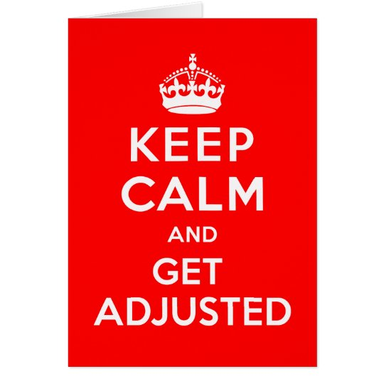 Keep Calm and Get Adjusted Note Cards