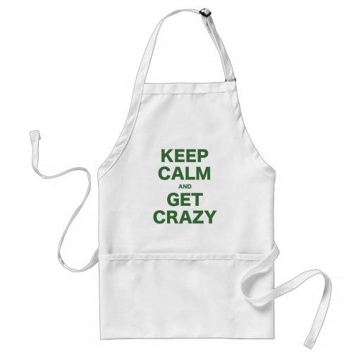 Keep Calm and Get Crazy Apron