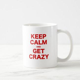 Keep Calm and Get Crazy Coffee Mugs