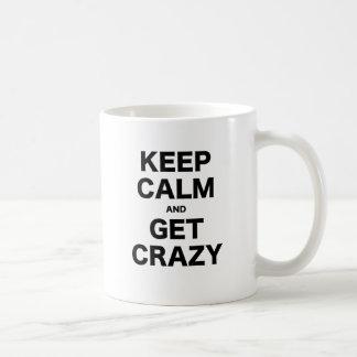 Keep Calm and Get Crazy Coffee Mug