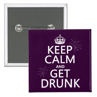 Keep Calm and Get Drunk (changable colors) 15 Cm Square Badge