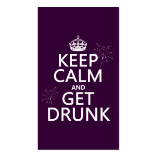 Keep Calm and Get Drunk (changable colors) Pack Of Standard Business Cards