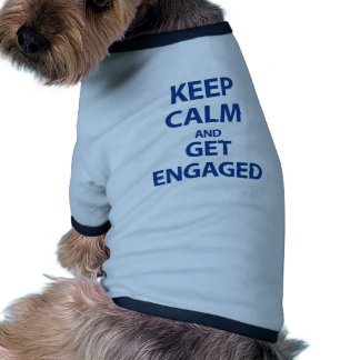 Keep Calm and Get Engaged Dog T Shirt