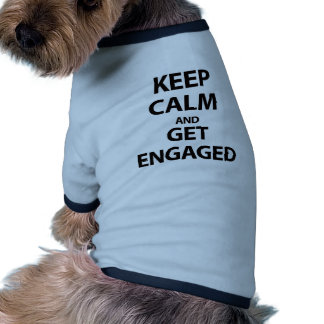 Keep Calm and Get Engaged Pet Clothing