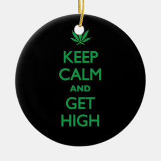 Keep Calm And Get High Christmas Ornament