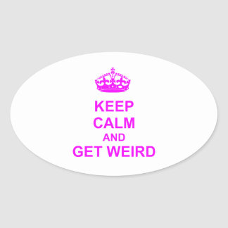 Keep Calm and Get Weird Oval Stickers