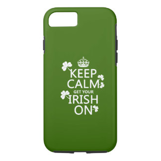 Keep Calm and get your Irish On (any bckgrd color) iPhone 8/7 Case