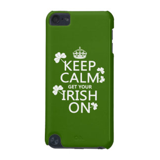 Keep Calm and get your Irish On (any bckgrd color) iPod Touch (5th Generation) Cover