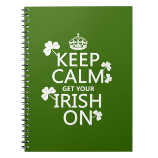 Keep Calm and get your Irish On (any bckgrd color) Notebook